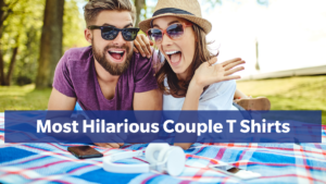 The Most Hilarious Couple T Shirts You and Your Lover Can Twin In
