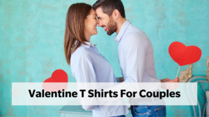 The Cutest Valentines T Shirts For Couples to Celebrate Their Love